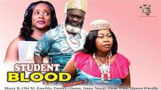 Student Blood Season 3   - 2016 latest  Nigerian Nollywood Movie
