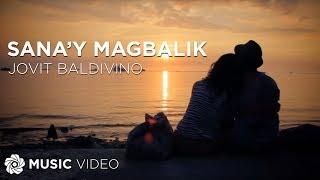 Jovit Baldivino - Sana'y Magbalik (Official Music Video)