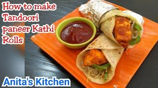 Tandoori Paneer Kathi Rolls | Tandoori paneer wrap | lunch box recipe