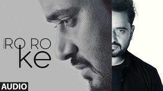 Ro Ro Ke: Masha Ali (Full Audio Song) Baba Raja   Latest Punjabi Songs 2018   T-Seres Apna Punjab