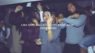 Cali Stackz Ft Radio Base of the mike mobb _ Like this official [music Video]