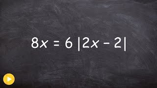 Solving a multi step absolute value equation