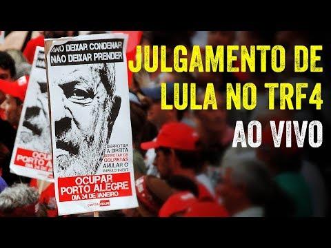 Julgamento de Lula no TRF4 - Ao VIVO