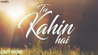 Tu Kahin Hai | Full Song | Manisha Dhar | Ravi Chowdhury | Ampliify Times