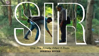 SIR - A latest telugu short film by The Late Comers Shravan Kotha