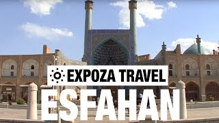 Esfahan (Iran) Vacation Travel Video Guide