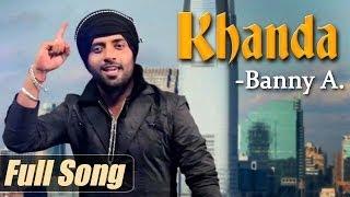 New Punjabi Songs   Khanda   Banny A   Latest Punjabi Songs