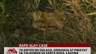 24Oras: 19-anyos na dalaga, ginahasa at pinatay sa talahiban sa Santa Rosa, Laguna