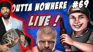 Outta Nowhere 69 - RAW is Slave to Smackdown - Vince Furious ! NXT