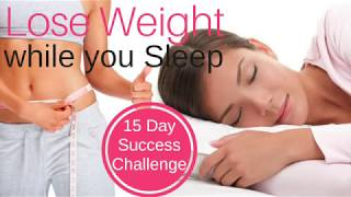 Lose Weight While You Sleep ★ 15 Day Success Challenge ★Lose Weight Fast And Easy Hypnosis
