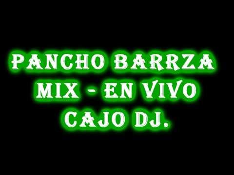 Pancho Barraza Mix En Vivo Cajo dj.