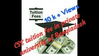CSE tuition fee in private university of Bangladesh