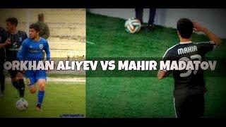 Mahir Madatov (Qarabag) vs Orkhan Aliyev (Kepez) - Who is better? | 2017 HD by Az Scout
