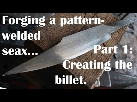 Forging a pattern welded seax, Part I: The billet.