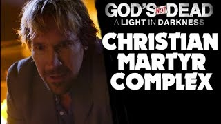Christian Martyr Complex - God's Not Dead : A Light in Darkness   Renegade Cut