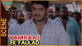 Yamraaj Ek Faulad Hindi Dubbed Movie    Jr.Ntr Best Scene    Eagle Hindi Movies