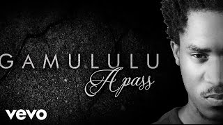 A pass - Gamululu (AUDIO)