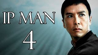 IP MAN 4 is Confirmed! - Donnie Yen Returning!
