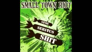SMALL TOWN RIOT - SOME SERIOUS SHIT (full album)