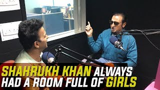 """Shahrukh khan always had a room full of girls but not me"" says Gulshan Grover"