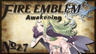Let's Play Fire Emblem: Awakening | Part 27 - How To Train Your Dragon