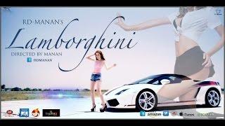 LAMBORGHINI Feat. RD-MANAN || Official Song 2016 || Latest Haryanvi - Punjabi song ||