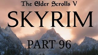 Skyrim - Part 96 - A Matter of Life and Death