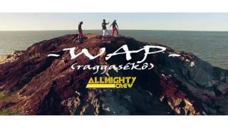 Allmighty Crew - Wap (Clip Officiel) 2016
