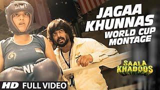 Jagaa Khunnas (World Cup Montage) FULL VIDEO Song |  SAALA KHADOOS | R. Madhavan, Ritika Singh