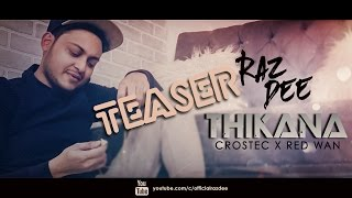 Raz Dee | THIKANA Teaser | Releasing 5th January 2017