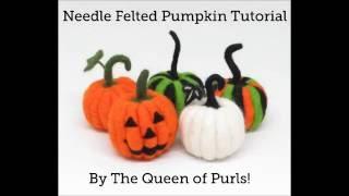 Needle Felted Pumpkin Tutorial