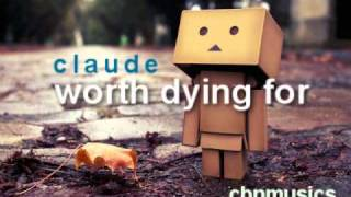 claude-worth dying for