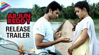 Arjun Reddy Release Trailer | Telusa Telusa Video Song | Vijay Deverakonda | Shalini | #ArjunReddy