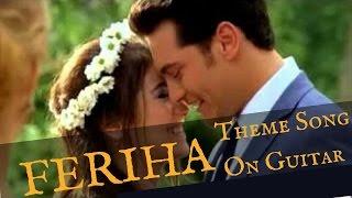 Feriha theme song on guitar(Headphones is must) - Zee_guitar_love