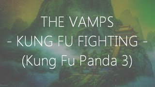 The Vamps - Kung Fu Fighting (Lyrics)