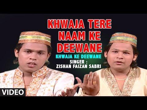 Khwaja Tere Naam Ke Deewane Zishan Faizan Sabri   Islamic Video Song Full (HD)   Khwaja Ke Deewane