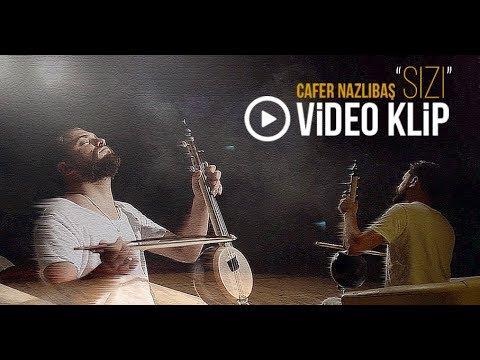 Cafer Nazlıbaş 🎙 SIZI 2017 Video Klip