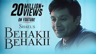 pc mobile Download Shael's Behakii Behakii | New Romantic Songs 2018 | Hindi Songs 2018 | Indian Songs | Shael Official