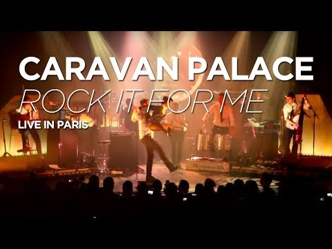 Caravan Palace -  Rock It For Me [LIVE @LE TRIANON] Mp3