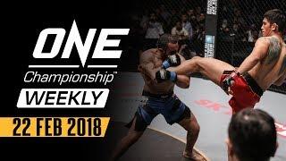 ONE Championship Weekly | 22 Feb 2018