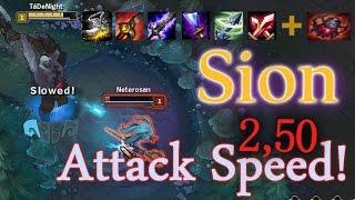 TáDeNight - Sion 2.5 (FULL) Attack Speed!