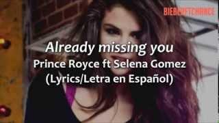 Already Missing You - Prince Royce (ft. Selena Gomez) (Letra en Español)