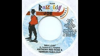 Anthony Red Rose & Terror Fabulous - Nah Loaf