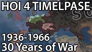 HOI4 TIMELAPSE - 30 Years of War (1936-1966)