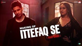 Making Of Ittefaq Se Raat Baaki Ittefaq Sidharth Malhotra Sonakshi Sinha Akshaye Khanna