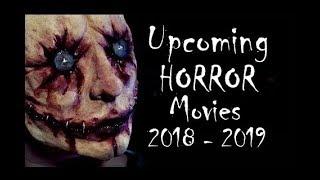 Upcoming HORROR Movies 2018 - 2019