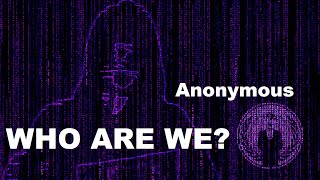 Anonymous - Who Are We Really?