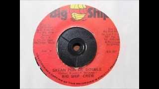 BIG SHIP CREW - SATAN PON DE DOUBLE