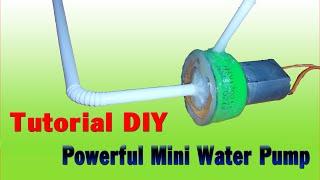 [Tutorial] How To Make powerful mini water pump (simple)