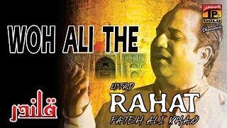 Rahat Fateh Ali Khan - Woh Ali The